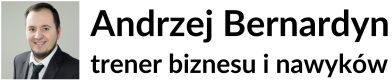 Andrzej Bernardyn - trener biznesu i nawykow