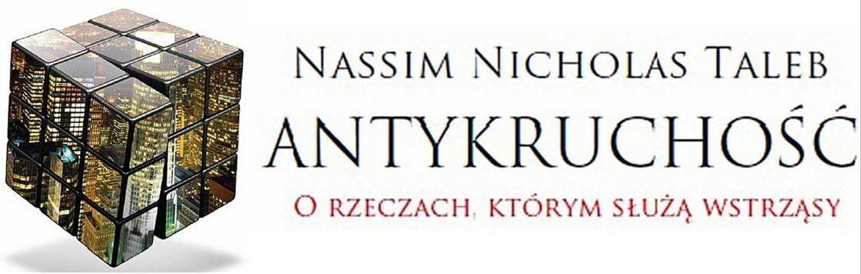Recenzja Książki Antykruchość - Andrzej Bernardyn